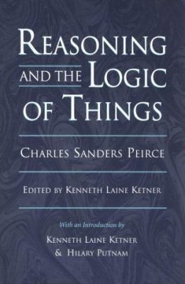 Reasoning and the Logic of Things: The Cambridge Conferences Lectures of 1898 9780674749672