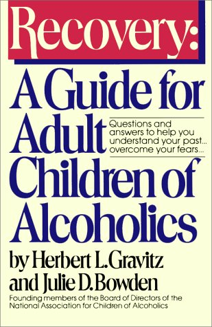 Recovery: A Guide for Adult Children of Alcoholics 9780671645281