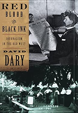 Red Blood & Black Ink: Journalism in the Old West 9780679446552