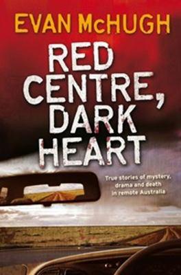 Red Centre, Dark Heart 9780670070787