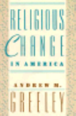 Religious Change in America 9780674758414