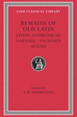 Remains of Old Latin, Volume II: Livius Andronicus. Naevius. Pacuvius. Accius 9780674993471