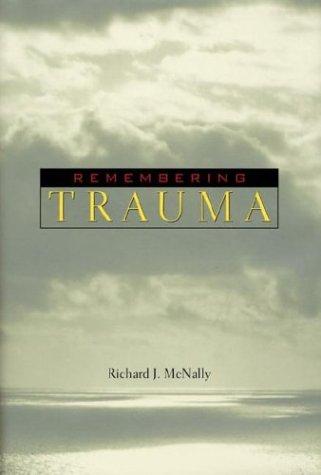 Remembering Trauma 9780674010826