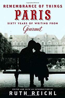 Remembrance of Things Paris: Sixty Years of Writing from Gourmet 9780679643098
