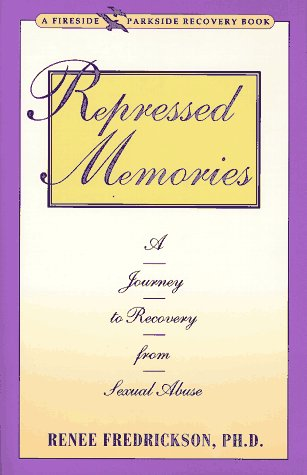 Repressed Memories : A Journey to Recovery from Sexual Abuse