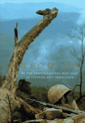 Requiem: By the Photographers Who Died in Vietnam and Indochina 9780679456575