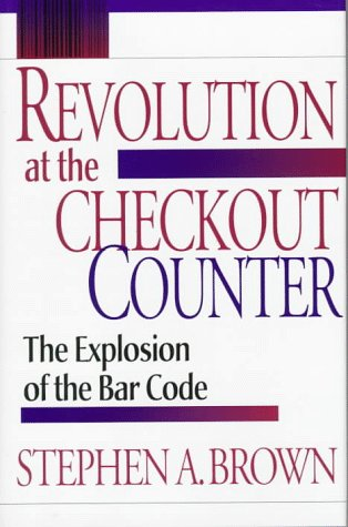 Revolution at the Checkout Counter: The Explosion of the Bar Code 9780674767201
