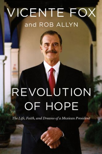 Revolution of Hope: The Life, Faith, and Dreams of a Mexican President 9780670018390