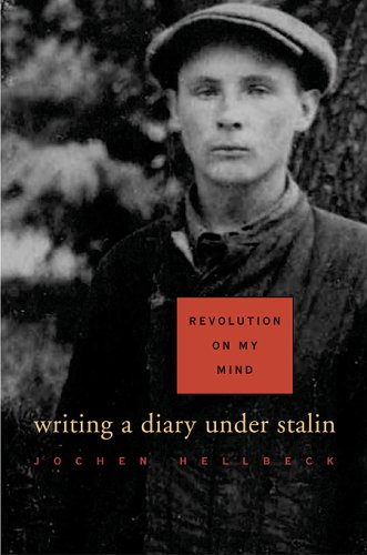 Revolution on My Mind: Writing a Diary Under Stalin 9780674021747