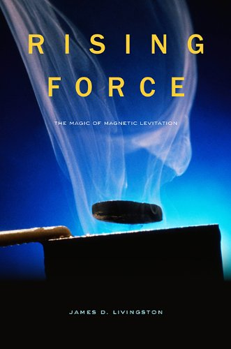Rising Force: The Magic of Magnetic Levitation 9780674055353