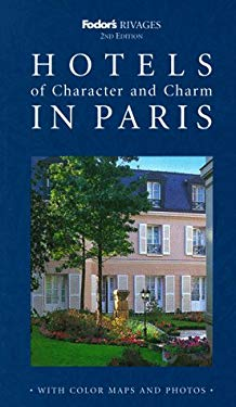 Rivages: Hotels of Character and Charm in Paris Rivages: Hotels of Character and Charm in Paris 9780679002086
