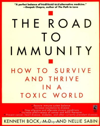 Road to Immunity: How to Survive and Thrive in a Toxic World 9780671545079