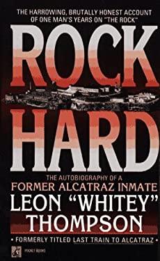 Rock Hard: Autobiography of Former Alcatraz Inmate Leon