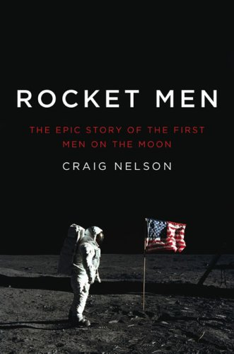 Rocket Men: The Epic Story of the First Men on the Moon 9780670021031