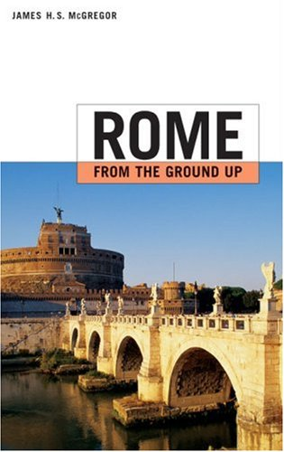 Rome from the Ground Up 9780674019119