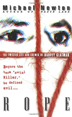 Rope: The Twisted Life and Crimes of Harvey Glatman 9780671017477