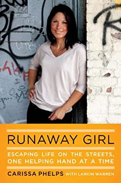 Runaway Girl: Escaping Life on the Streets, One Helping Hand at a Time 9780670023721