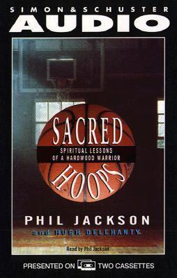 Sacred Hoops Spiritual Lessons of a Hardwood Warrior: Spiritual Lessons of a Hardwood Warrior 9780671568542