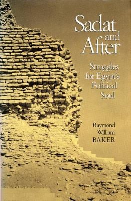 Sadat and After: Struggles for Egypt's Political Soul 9780674784970