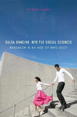 Salsa Dancing Into the Social Sciences: Research in an Age of Info-Glut 9780674031579
