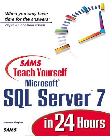 Sam's Teach Yourself SQL Server 7 in 24 Hours 9780672317156