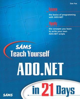 Sams Teach Yourself ADO.NET in 21 Days 9780672323867
