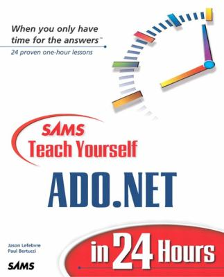 Sams Teach Yourself ADO.NET in 24 Hours 9780672323836