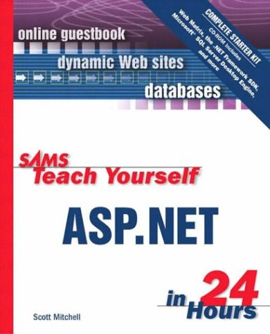 Sams Teach Yourself ASP.Net in 24 Hours Complete Starter Kit [With CDROM] 9780672325434