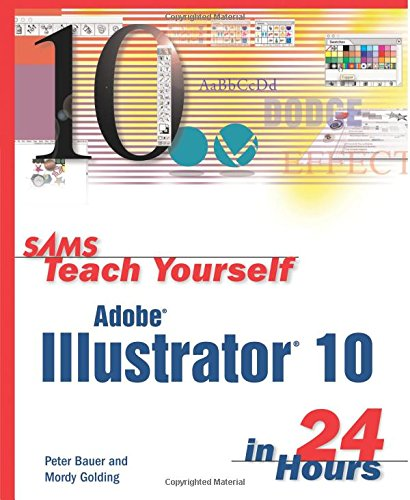 Sams Teach Yourself Adobe Illustrator 10 in 24 Hours 9780672323133