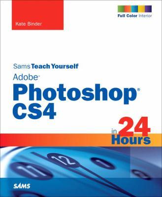 Sams Teach Yourself Adobe Photoshop CS4 in 24 Hours 9780672330421