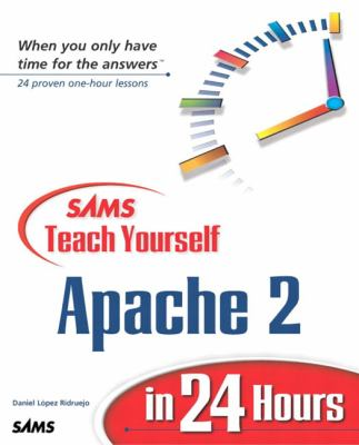 Sams Teach Yourself Apache 2 in 24 Hours 9780672323553