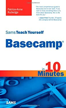 Sams Teach Yourself Basecamp in 10 Minutes 9780672331039
