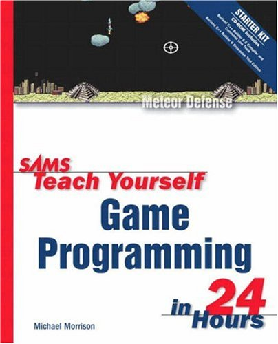Sams Teach Yourself Game Programming in 24 Hours [With CDROM] 9780672324611
