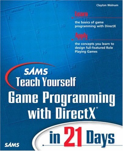 Sams Teach Yourself Game Programming with DirectX in 21 Days [With CDROM] 9780672324192
