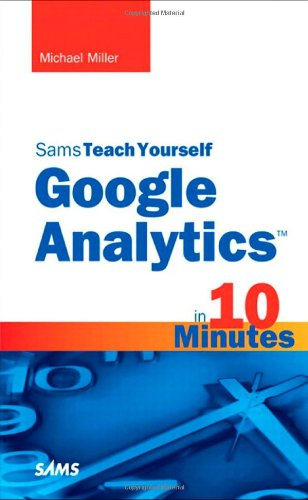 Sams Teach Yourself Google Analytics in 10 Minutes 9780672333200