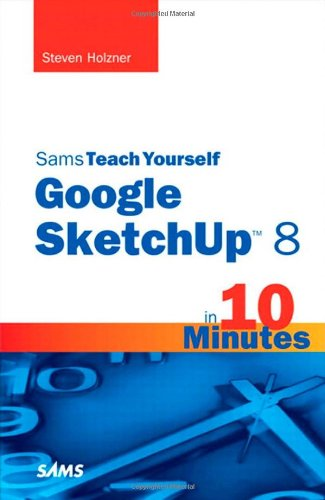 Sams Teach Yourself Google SketchUp 8 in 10 Minutes 9780672335471