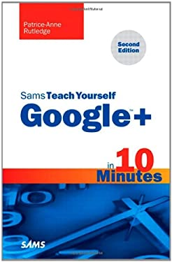 Sams Teach Yourself Google+ in 10 Minutes 9780672336133