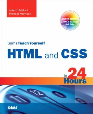 Sams Teach Yourself HTML and CSS in 24 Hours 9780672330971