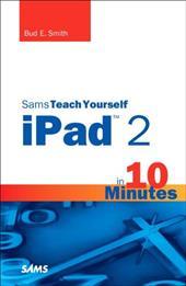 Sams Teach Yourself iPad 2 in 10 Minutes