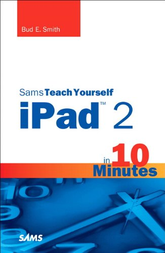 Sams Teach Yourself iPad 2 in 10 Minutes 9780672335723