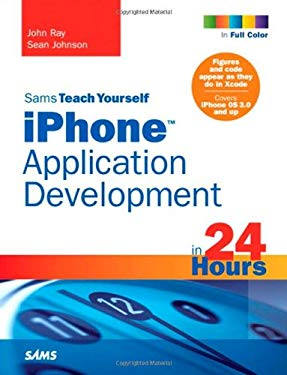 Sams Teach Yourself iPhone Application Development in 24 Hours 9780672330841