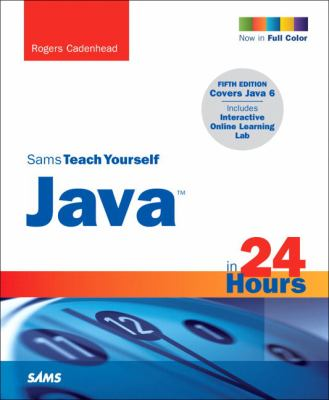 Sams Teach Yourself Java in 24 Hours 9780672330766
