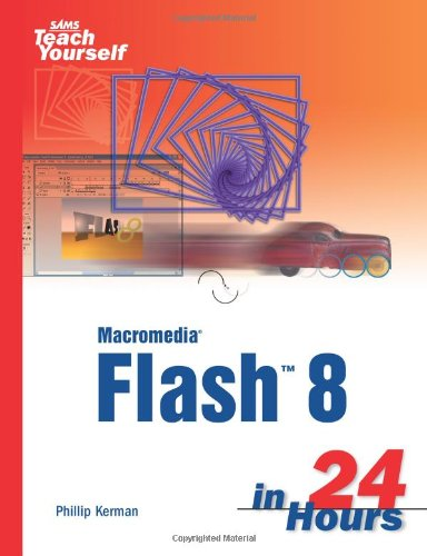 Sams Teach Yourself Macromedia Flash 8 in 24 Hours 9780672327544