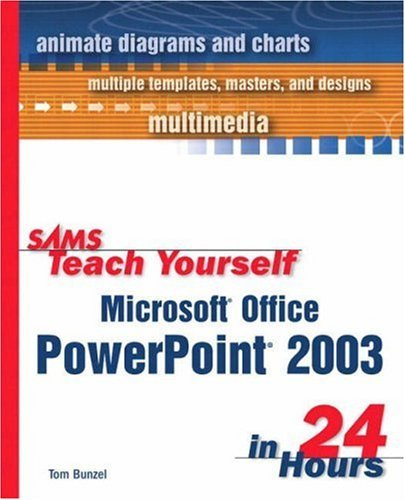 Sams Teach Yourself Microsoft Office PowerPoint 2003 in 24 Hours 9780672325557