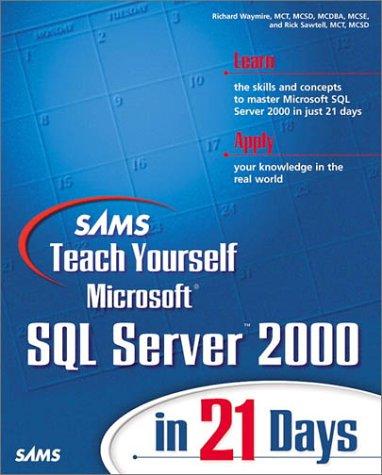 Sams Teach Yourself Microsoft SQL Server 2000 in 21 Days [With CDROM]