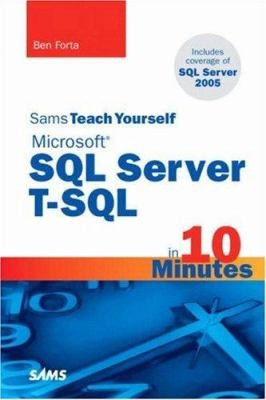 Sams Teach Yourself Microsoft SQL Server T-SQL in 10 Minutes 9780672328671