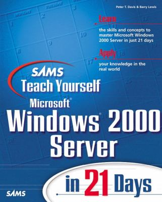 Sams Teach Yourself Microsoft Windows 2000 Server in 21 Days 9780672317033