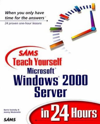 Sams Teach Yourself Microsoft Windows 2000 Server in 24 Hours 9780672317040