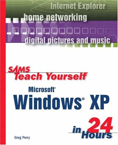 Sams Teach Yourself Microsoft Windows XP in 24 Hours 9780672322174