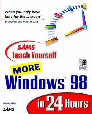 Sams Teach Yourself More Windows 98 in 24 Hours 9780672313431